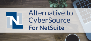 Alternative to CyberSource for NetSuite