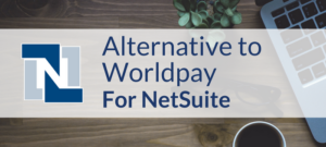Alternative to Worldpay for NetSuite