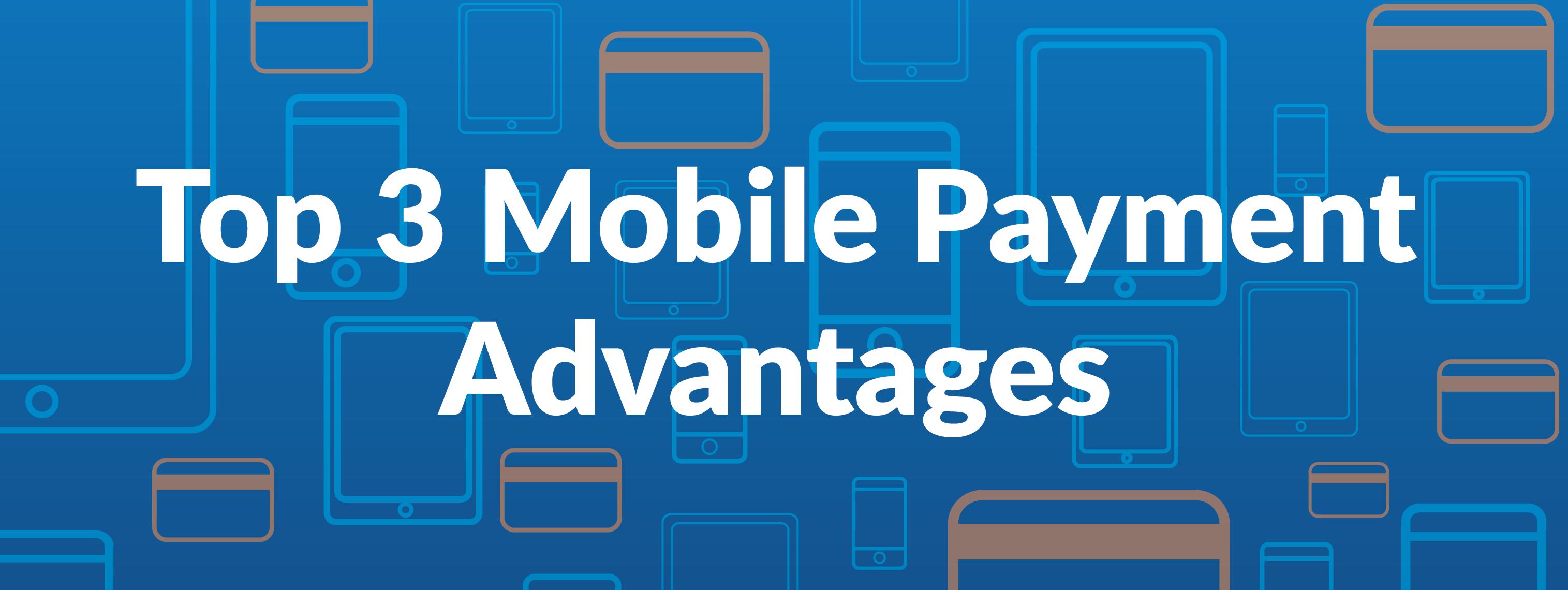 Mobile Payment Advantages